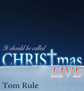 Tom Rules album It Should Be Called CHRISTmas LIVE